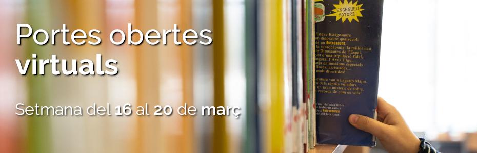 Portes obertes virtuals: Setmana del 16 al 20 de març